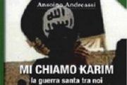 """""""MI CHIAMO KARIM"""". IL TERRORISMO AL TEMPO DELL'ISIS, UNA STORIA VEROSIMILE"""