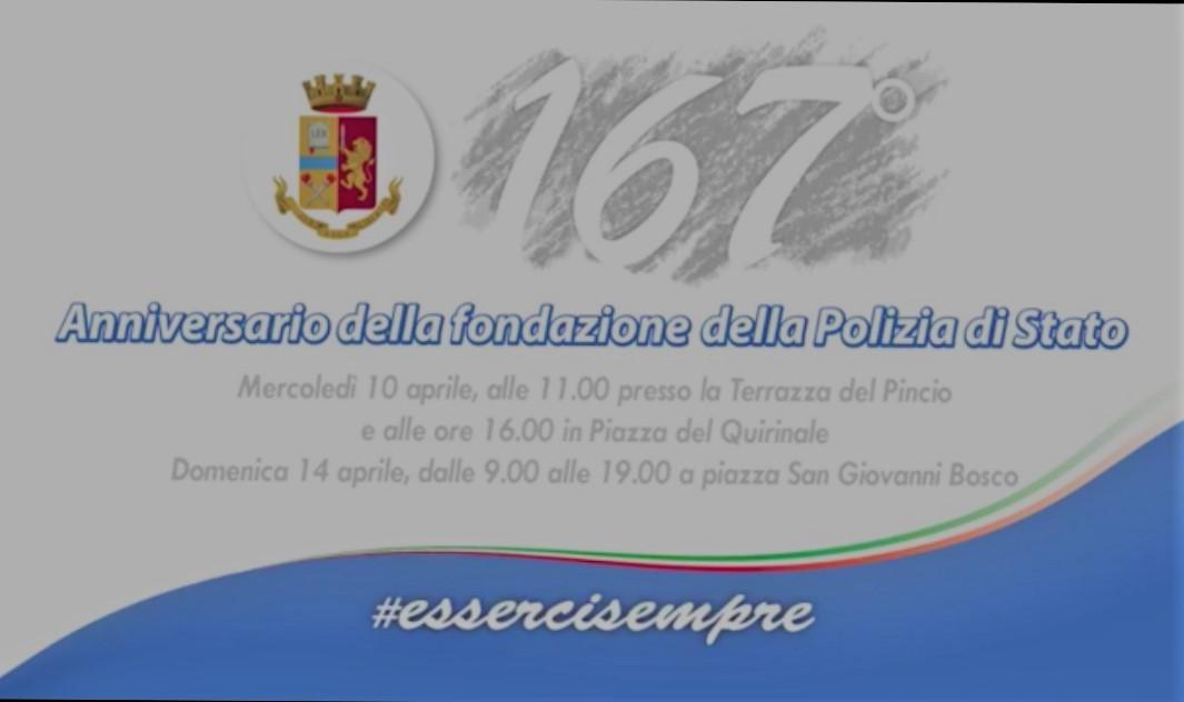 167 ANNIVERSARIO FESTA DELLA POLIZIA: ESSERCI SEMPRE